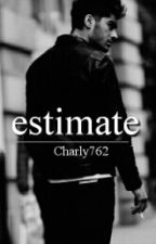 Estimate ( Zayn Malik Fanfiction )  by Charlie762