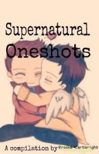 Supernatural Oneshots by Brooke_Cartwright