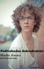 Podivuhodná dobrodružství Marka Ascara  aneb Magická dýka by Paulie_99
