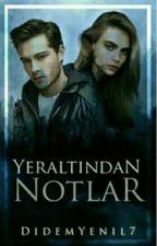 YERALTINDAN NOTLAR by DidemYenil7