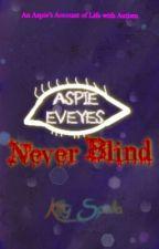 Aspie Eyes Never Blind  by KittySpalla