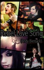 Rebel Love Song || Andy Biersack by lexyloveee