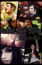 Rebel Love Song || Andy Biersack by lexyloveee