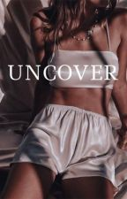 Uncover  by coolgirl_xo