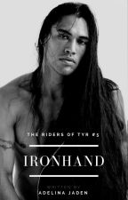 Ironhand (Riders Of Tyr #5 - MC Romance) by AdelinaJaden