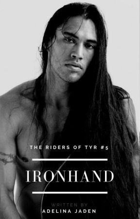 Ironhand (Riders Of Tyr #5 - MC Romance) by AdelinaJaden