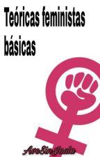 Teóricas feministas básicas by AveSinJaula