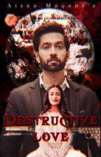 Destructive Love by AishaMaqdas12345