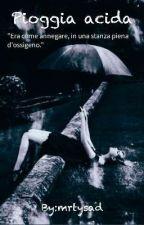 Pioggia acida  by mrtysad
