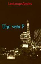 Une voix ? by LesLoupsAmies