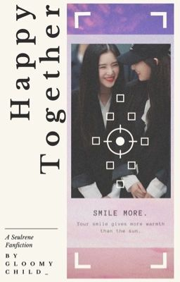 Đọc truyện [SEULRENE] HAPPY TOGETHER [END]