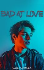 Bad at Love | #Wattys2018 by wollver123