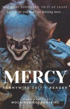 Mercy (Pennywise 2017 x Reader) by MockingbirdsDontSing