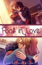 Fool in Love [English] by getalifeandliveit