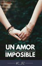 Un Amor Imposible  by Chris_JA