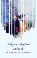 Aménité |TaeKook| by bunkorodos