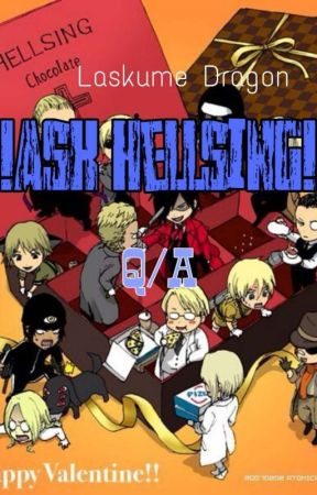 !Ask Hellsing! - [Q/A] by laskume
