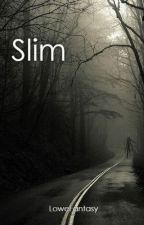 Slim: Book 6 by lowefantasy1