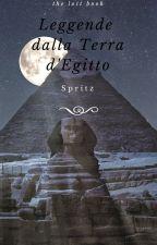 Leggende dalla Terra d'Egitto by SpritzScarecrow