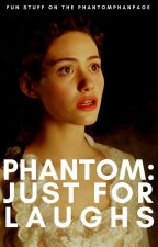 Phantom: Just for Laughs by phantomphanpage