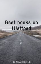 Best books on Wattpad by kiarasteele