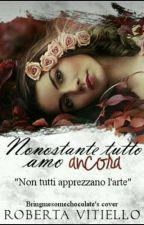 Nonostante tutto, amo ancora by RobertaVitiello3