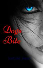 Dogs Bite by IceCold_Heart