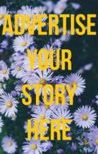 Advertise You Story Here by The_Unique_Society