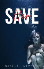Save her (En edición) by Maggmon