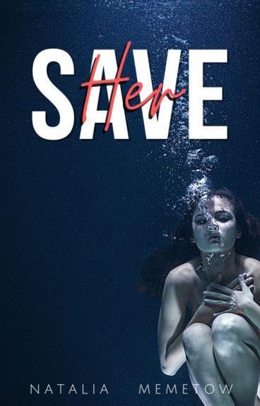 Save her (En edición)