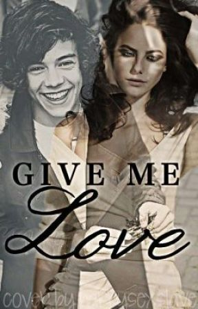 """Give me love"" A 1D fanfic by AlwaysDreamBig96"