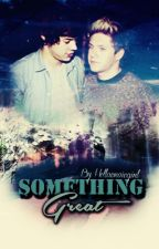 Something Great (Narry) by hollacraicgirl