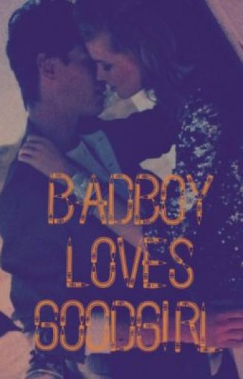Badboy loves Goodgirl