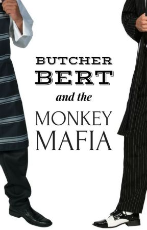 Butcher Bert & the Monkey Mafia by mchawkinsauthor