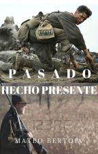 El Pasado Hecho Presente by ashbertoia