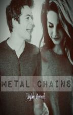 Metal Chains {Dylan O'Brien} by QueenOfHeartsx