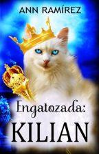 Engatozada por Kilian by AnnRamirez0ficial