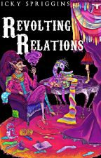 Revolting Relations by Ickyrus