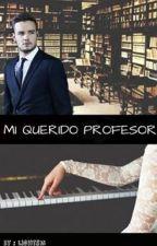 Mi Querido profesor l.p (Adaptada) by LightsM