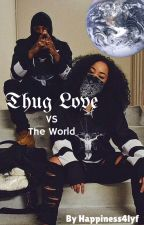 Thug Love vs The World by happiness4lyf