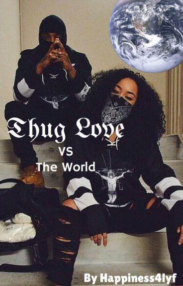 Thug Love vs The World