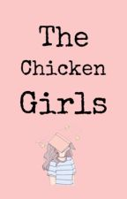 the chicken girls by howiconic