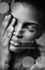 The Homeless Girl (On Hold) by KevonnaG