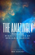 The Amazingly Depressing Mis-Adventures of Benjamin Darche by BenDarche