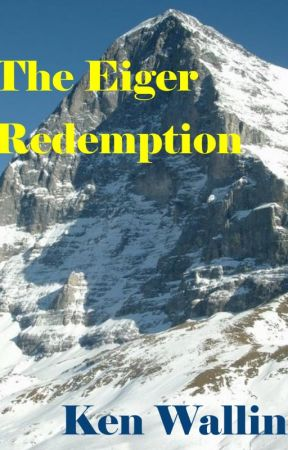 The Eiger Redemption by KenWallin