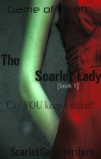 Game of Death: The Scarlet Lady(Part 1) by ScarletGameWriters