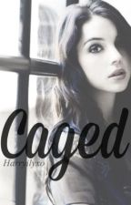 Caged [ harry styles au ] by Harryilyxo