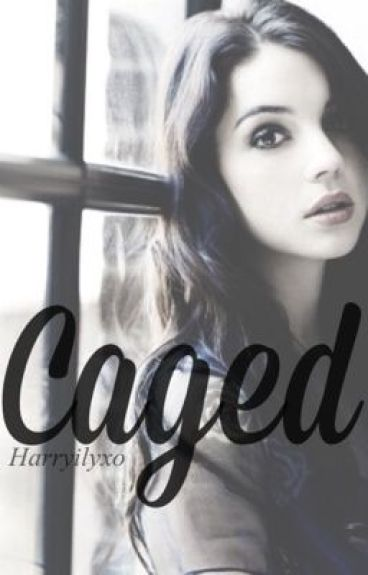 Caged [ harry styles au ]