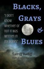 Blacks, Grays & Blues by TarriffBailiff