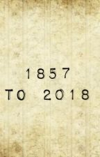 1857 to 2018 by Simply-_-Logical